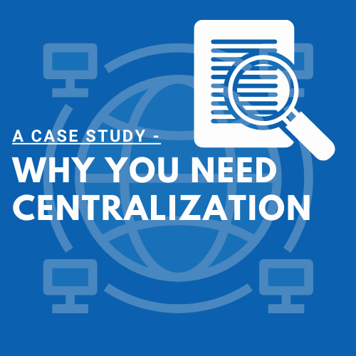 Why You Need Centralization (A Case Study)