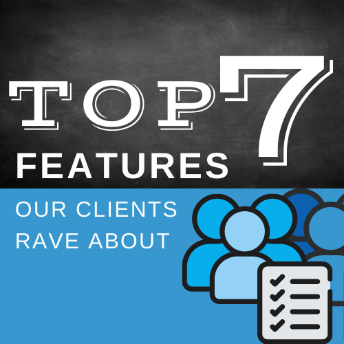 Top 7 Features That Our Clients Rave About